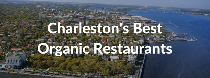 best charleston organic restaurants list