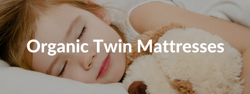 Will Buying an Organic Twin Mattress Improve My Child's Sleep in 2017?